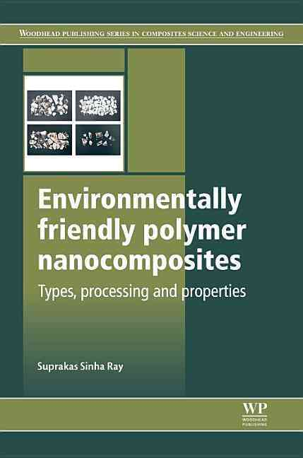 Environmentally Friendly Polymer Nanocomposites By Ray, Suprakas Sinha