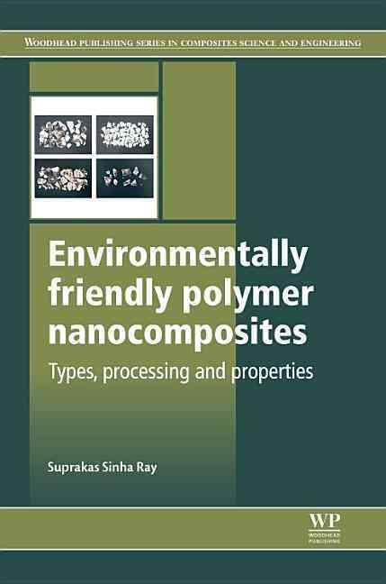 Environmentally Friendly Polymer Nanocomposites By Ray, Suprakas Sinha